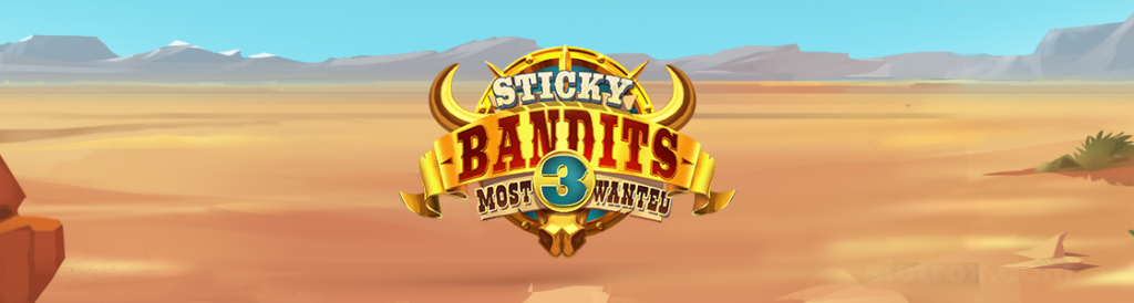 PREVIEW | Sticky Bandits 3 Most Wanted (Quickspin)